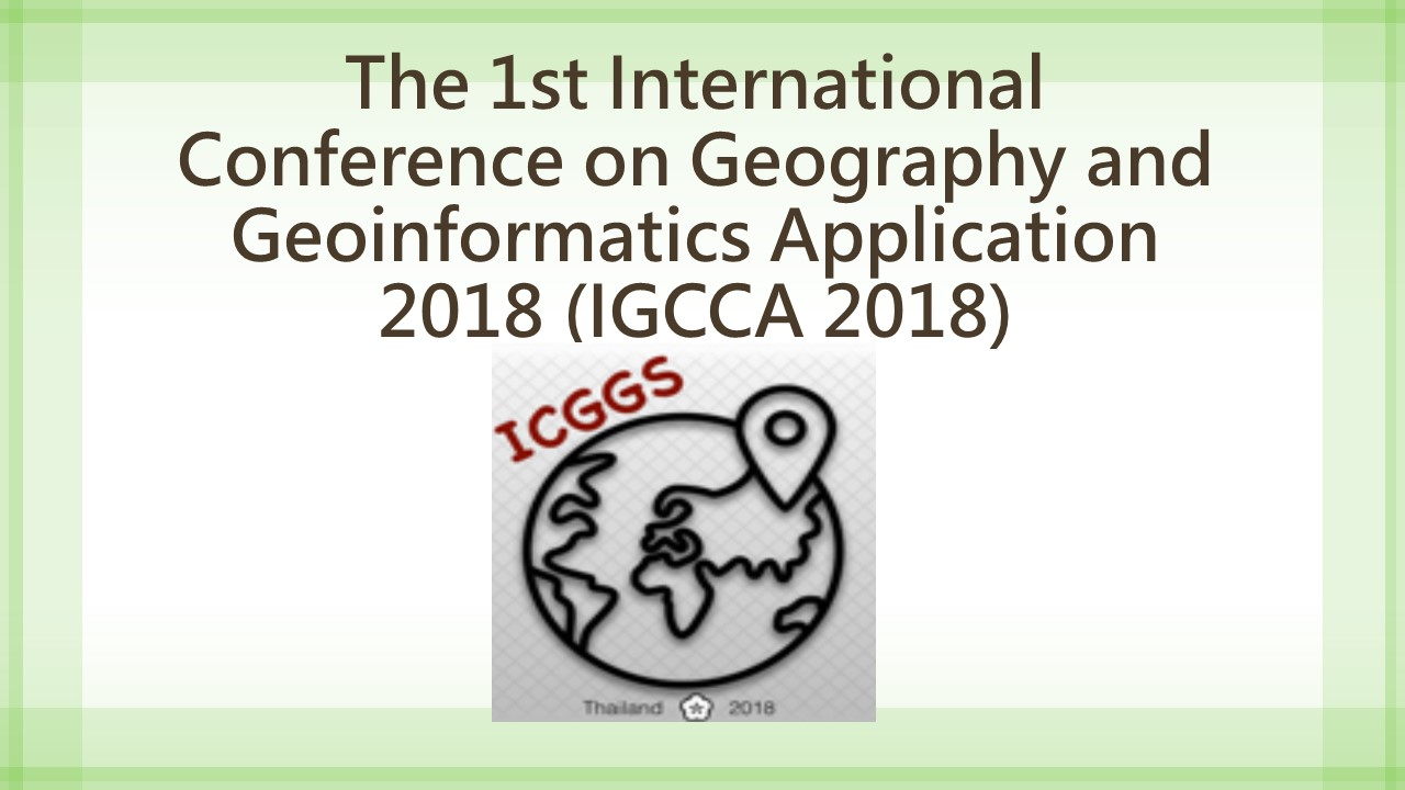 The 1st International Conference on Geography and Geoinformatics Application 2018